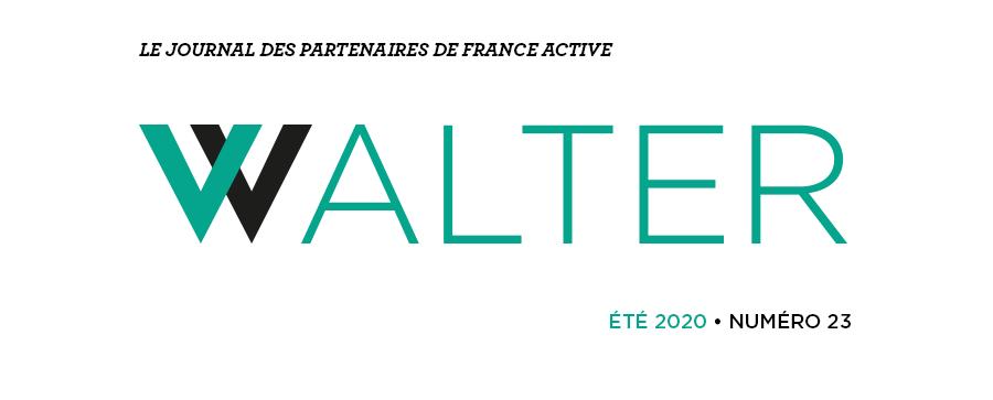 Walter # 23 le journal des partenaires de France Active