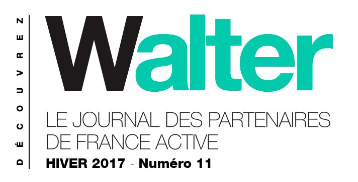 Walter # 11 le journal des partenaires de France Active
